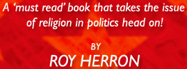 A 'must read' book that takes the issue of religion in politics head on! By Roy Herron